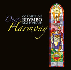 Brymbo Male Choir - Deep Harmony