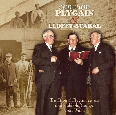 Caneuon Plygain a Llofft Stabal / Close Harmony Traditional Carol Singing