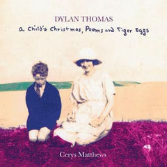 "Cerys Matthews | ""A Child's Christmas, Poems and Tiger Eggs"""
