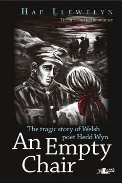 Empty Chair, An - Story of Welsh First World War Poet Hedd Wyn, The
