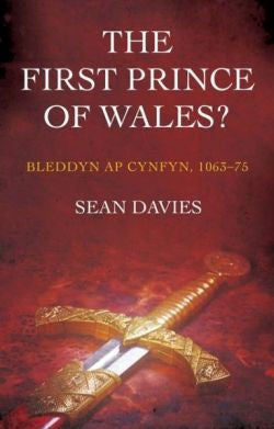 First Prince of Wales?, The - Bleddyn Ap Cynfyn, 1063-75