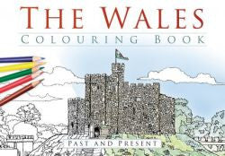 Wales Colouring Book, The - Past and Present