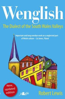 Wenglish - The Dialect of the South Wales Valleys
