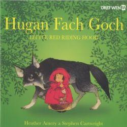 Hugan Fach Goch / Little Red Riding Hood
