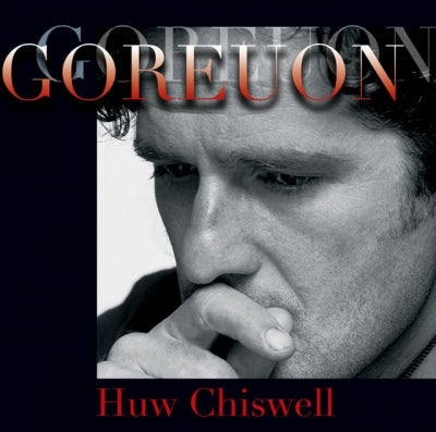 HUW CHISWELL - GOREUON / BEST OF
