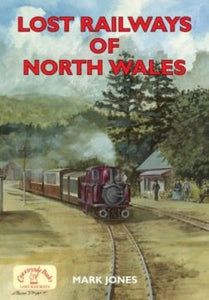 Lost Railways of North Wales
