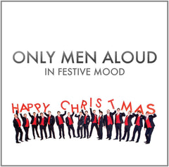 In Festive Mood - Only Men Aloud