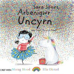 Sara Jones, Arbenigwr Uncyrn / Sara Jones, Unicorn Expert