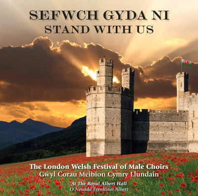 The London Welsh Festival of Male Choirs - Stand With Us (Sefwch Gyda Ni)