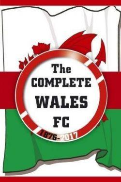 Complete Wales Fc 1876-2017