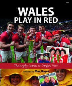 Wales Play in Red - The Rugby Diaries of Carolyn Hitt