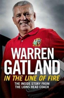 In the Line of Fire - The Inside Story from the Lions Head Coach Warren Gatland