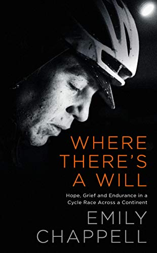 Where There's a Will - Hope, Grief and Endurance in a Cycle Race