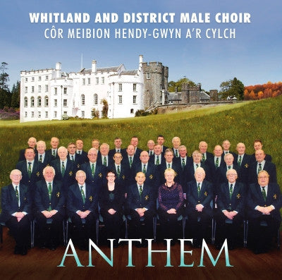 Whitland and District Male Choir - Anthem