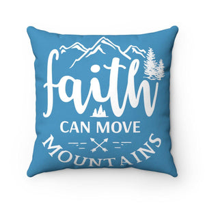 Faith Can Move Mountains Square Pillow