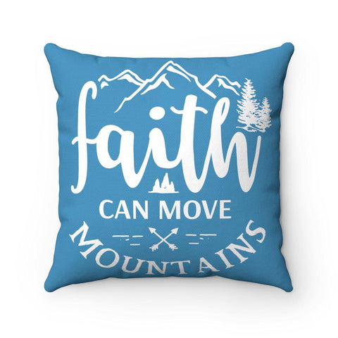 Image of Faith Can Move Mountains Square Pillow