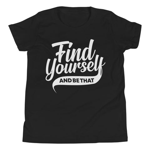 Find Yourself and Be That Boys T-Shirt