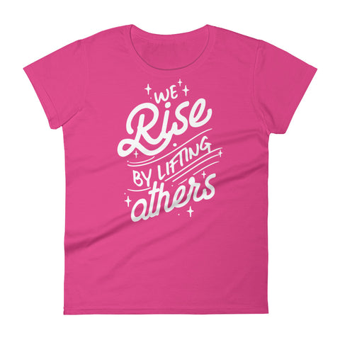 Image of We Rise By Lifting Others Women's T-Shirt