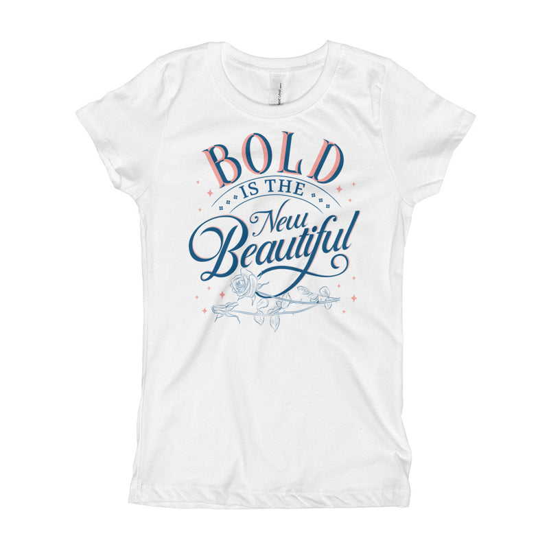 Bold is the New Beautiful Youth Girls T-Shirt