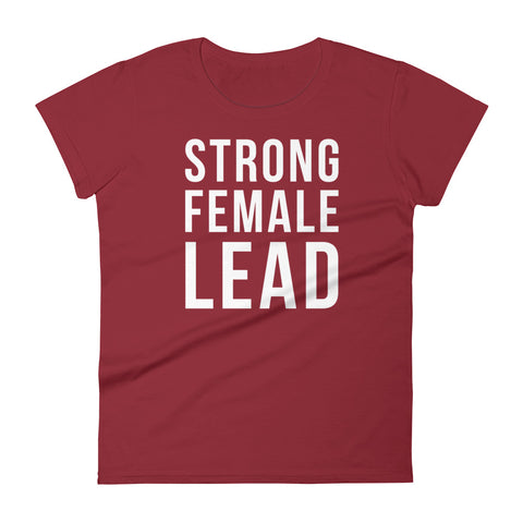 Strong Female Lead Women's T-Shirt