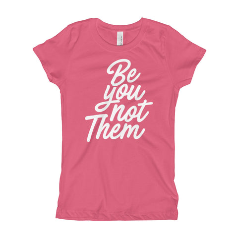Image of Be You Not Them Youth Girls T-Shirt