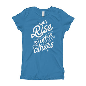We Rise By Lifting Others Youth Girl's T-Shirt