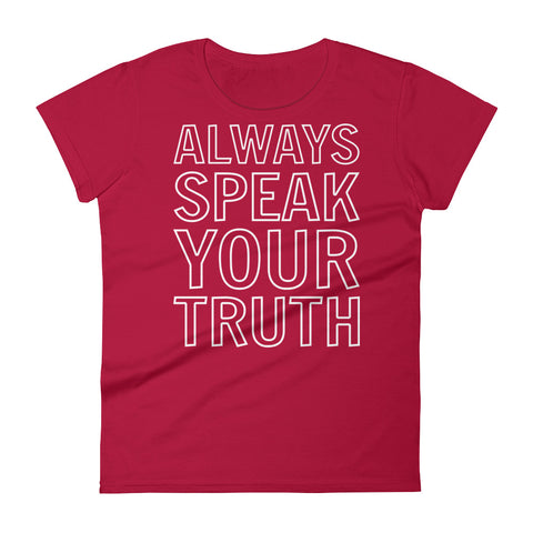 Image of Speak Your Truth Women's T-Shirt