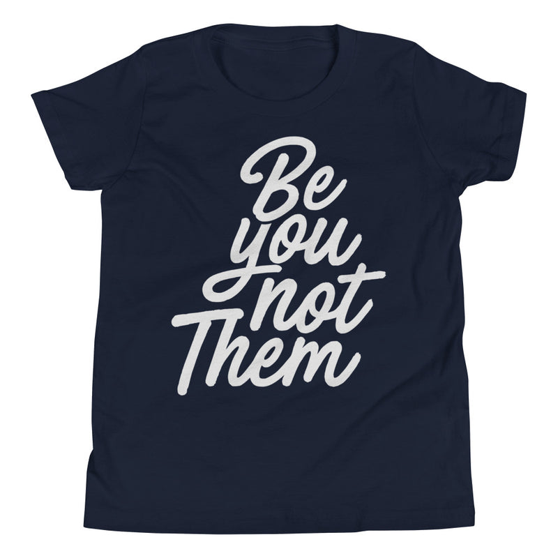 Be You Not Them Youth Boys T-Shirt