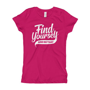 Find Yourself and Be That Girls T-Shirt