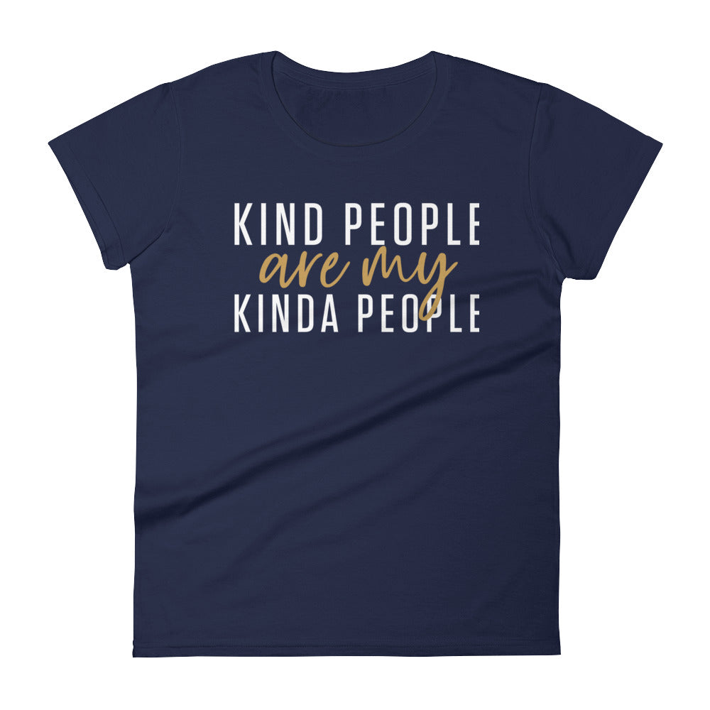 Kind People Are My Kinda People Women's T-Shirt