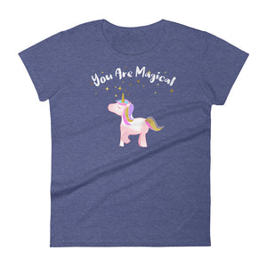 You're A Magical Unicorn Women's T-Shirt