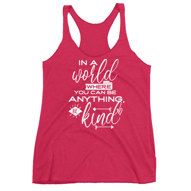 In a World Where You Can Be Anything, Be Kind Women's Tank Top