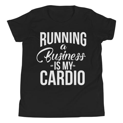 Running a Business is my Cardio Youth Boys T-Shirt