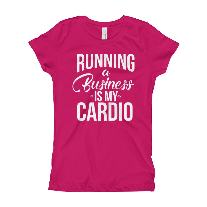 Running a Business is my Cardio Youth Girl's T-Shirt