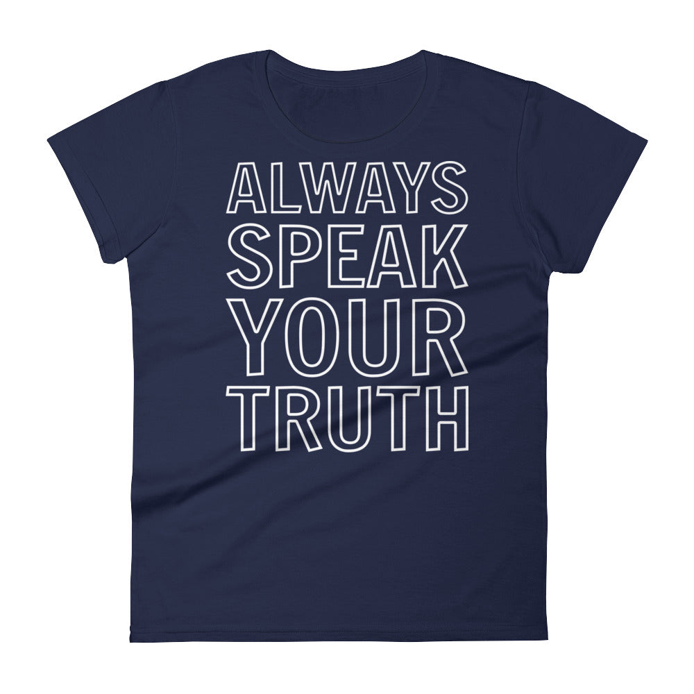 Speak Your Truth Women's T-Shirt