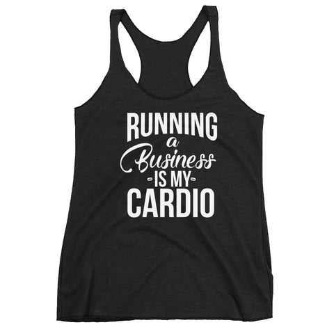 Image of Running a Business is my Cardio Women's Workout Tank Top