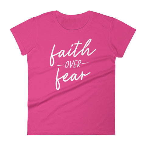 Faith Over Fear Women's T-Shirt