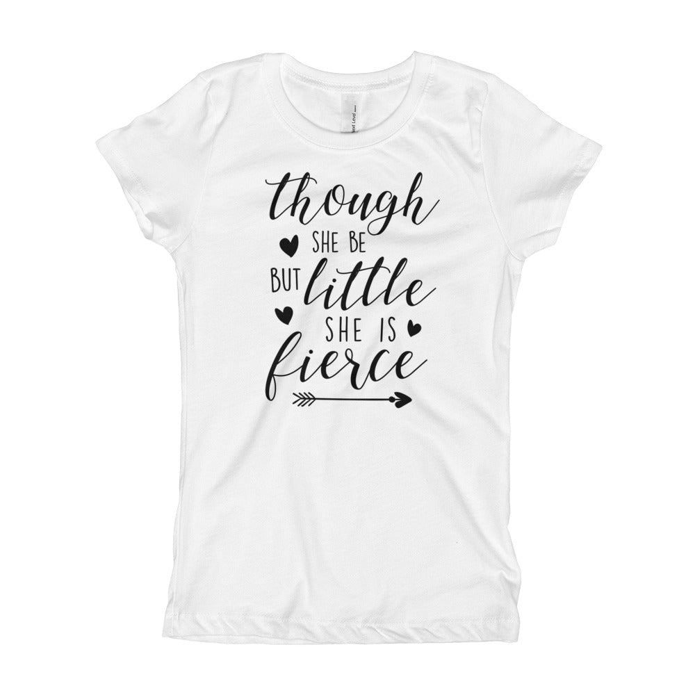 Though She Be But Little She is Fierce Youth Girl's T-Shirt