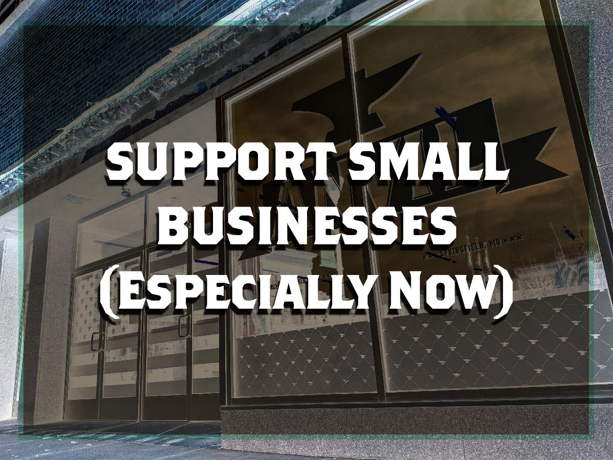 Help Insulate Small Businesses During Economic Hardship By Supporting Them First!