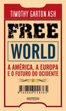 Free World - A América, a Europa e o Futuro do Ocidente