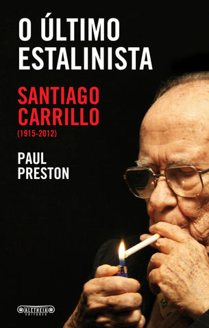 O Último Estalinista - Santiago Carrillo (1915-2012)