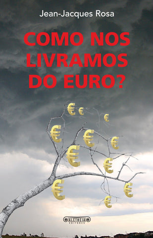 Como Nos Livramos do Euro?