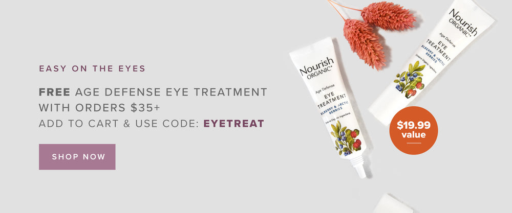 Easy on the Eyes: Free Age Defense Eye Treatment ($19.99 value) with any $35+ purchase! Add to cart and use code: EYETREAT at checkout.