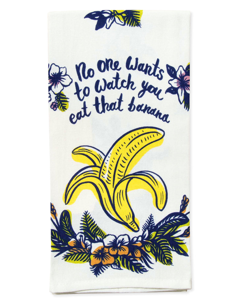 No One Wants to Watch You Eat That Banana Tea Towel