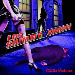 Los Shimmy Shakers CD Stiletto Nocturne