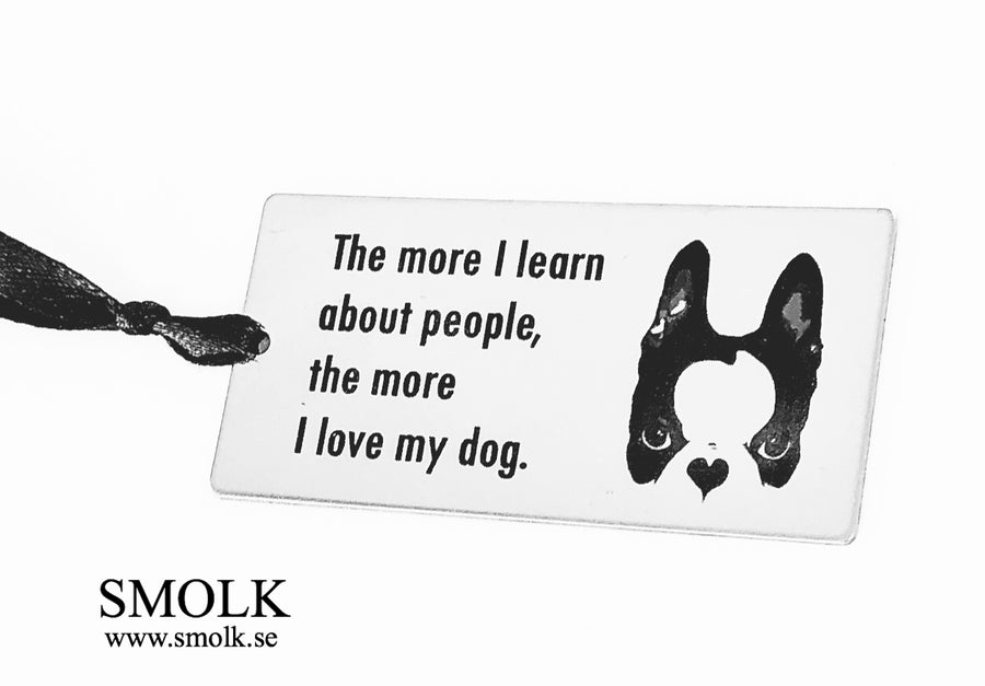 BOKMÄRKE -The more I learn about people the more I love my dog