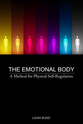 The Emotional Body: A Method for Physical Self-Regulation