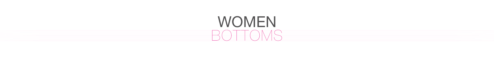 WOMEN - Bottoms