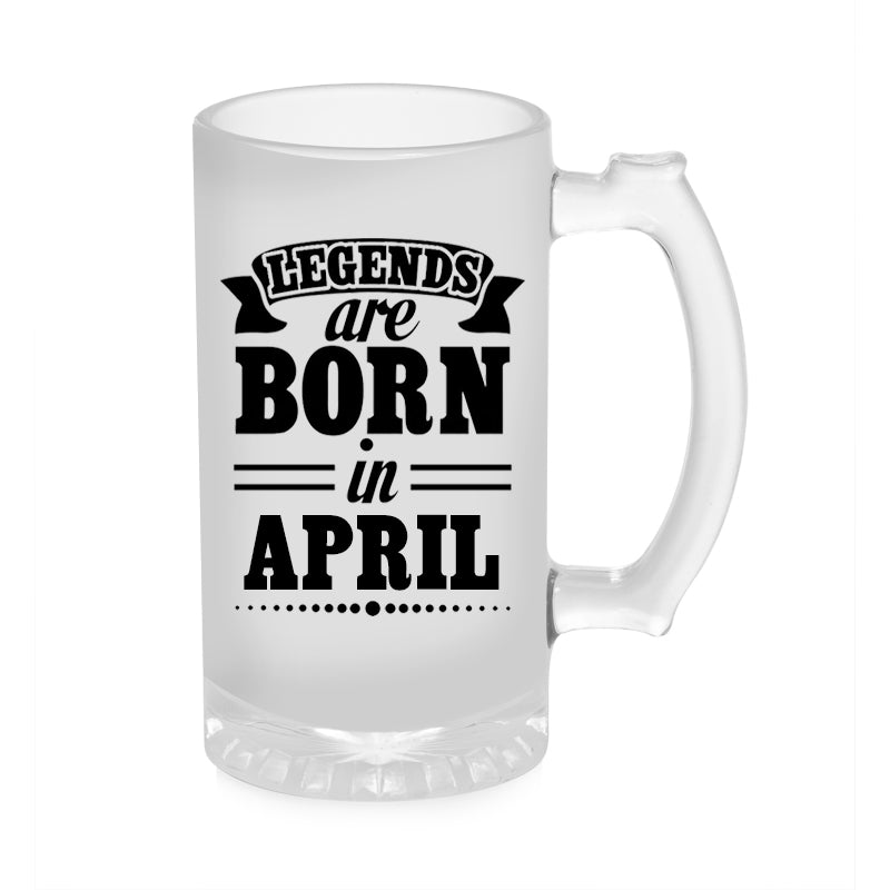 Legends Are Born In April Beer Mug 1000ML