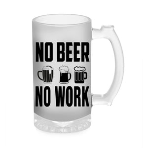 No Beer No Work Mug 1000ML